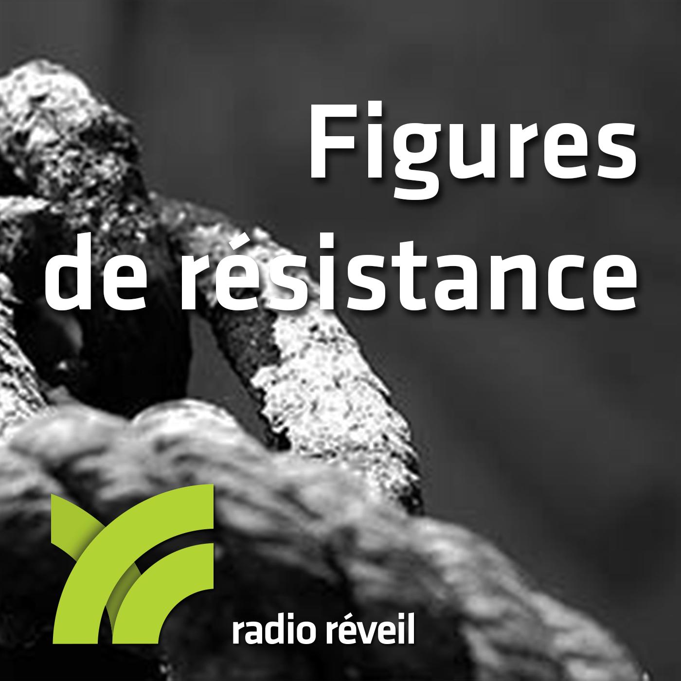 Les grandes figures de résistance